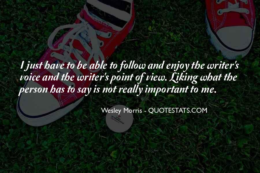 Wesley's Quotes #623912