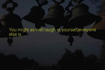 Quotes About Laughter At Yourself
