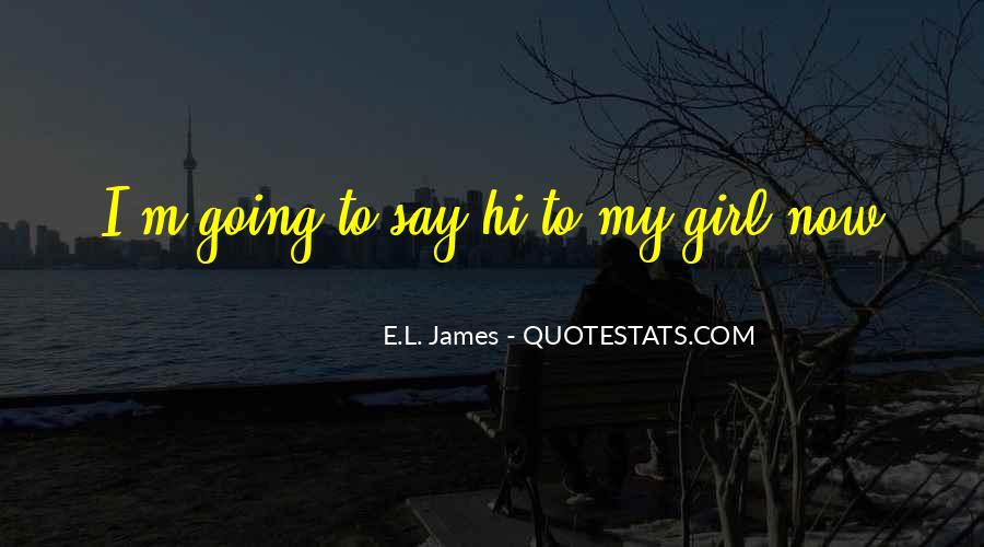 Quotes About Say Hi #1738608