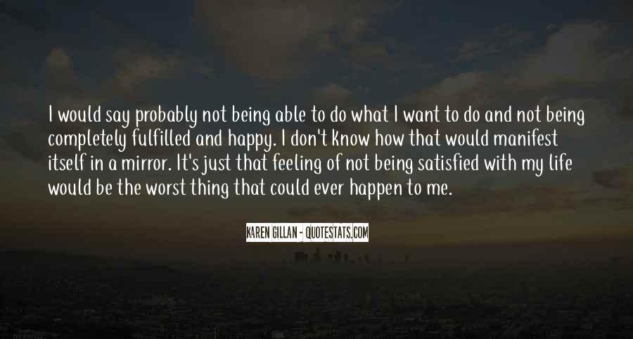 Quotes About Not Being Able To Be Happy #1343524