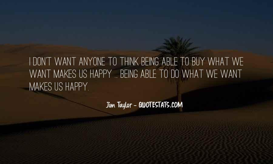 Quotes About Not Being Able To Be Happy #823210