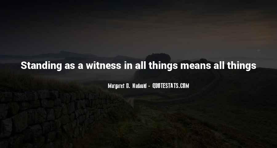 Witness'd Quotes #1646676