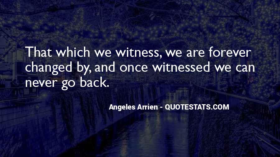 Witness'd Quotes #38410