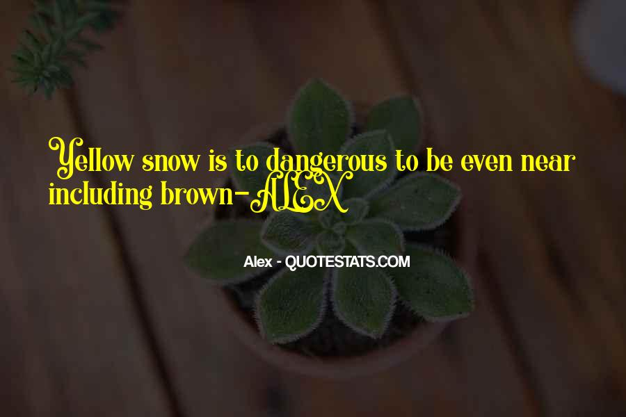 Quotes About Yellow Snow #433265