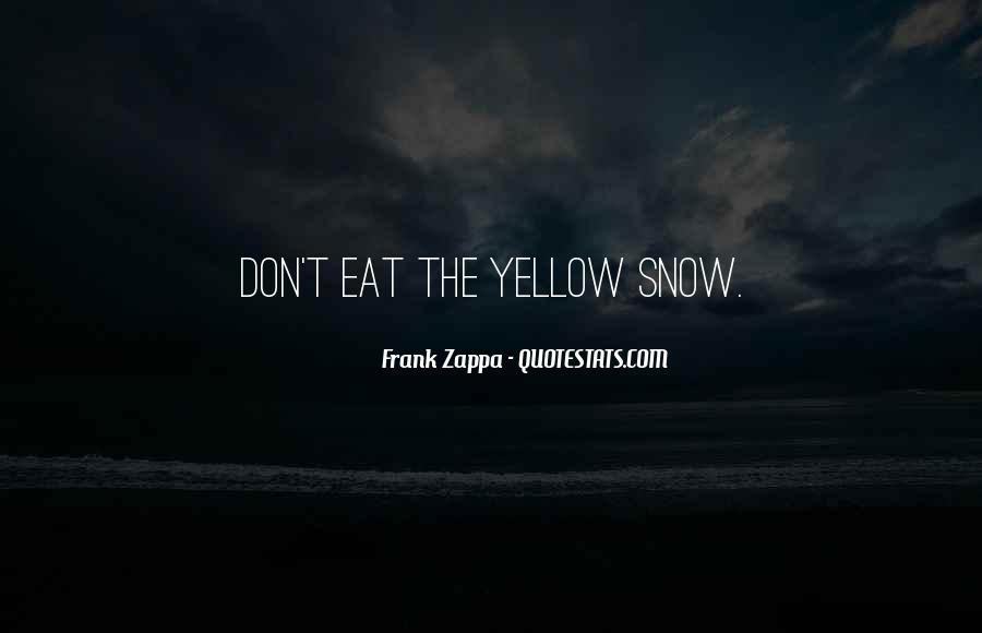 Quotes About Yellow Snow #895798