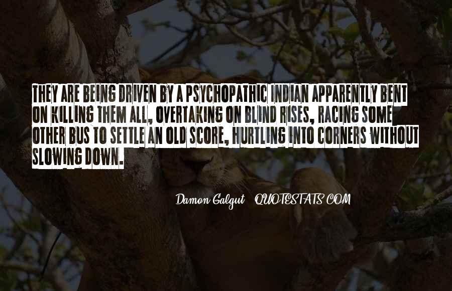 Quotes About Psychopathic #1018036