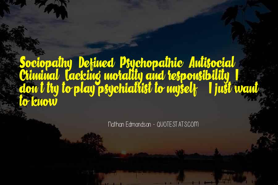 Quotes About Psychopathic #1382733