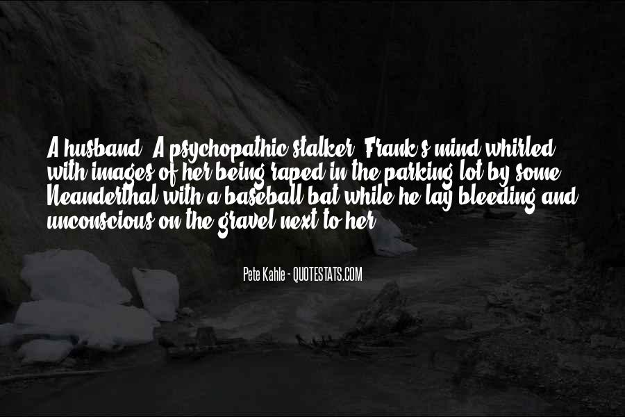 Quotes About Psychopathic #1501612