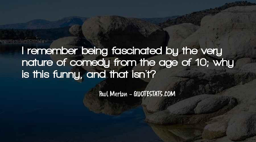 Quotes About Being Fascinated By Someone #323543