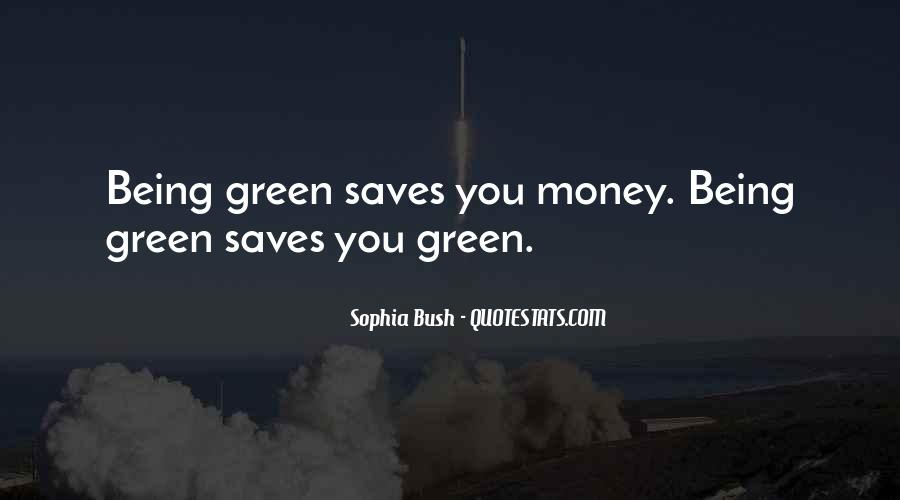 Quotes About Green Money #1096847