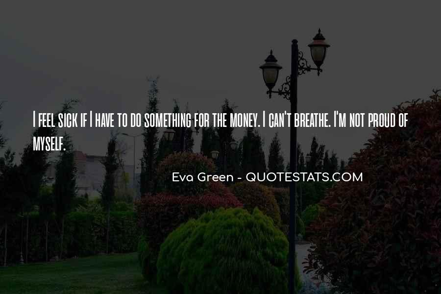 Quotes About Green Money #1100435
