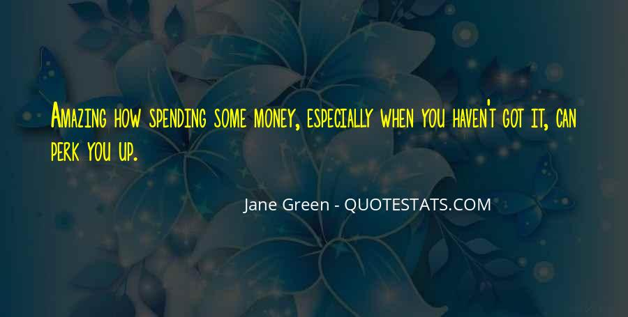Quotes About Green Money #1296490