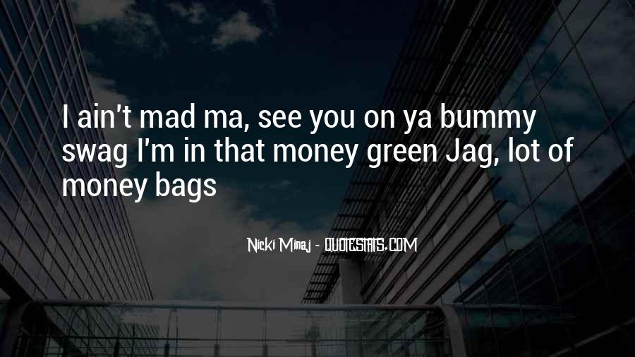 Quotes About Green Money #1371545