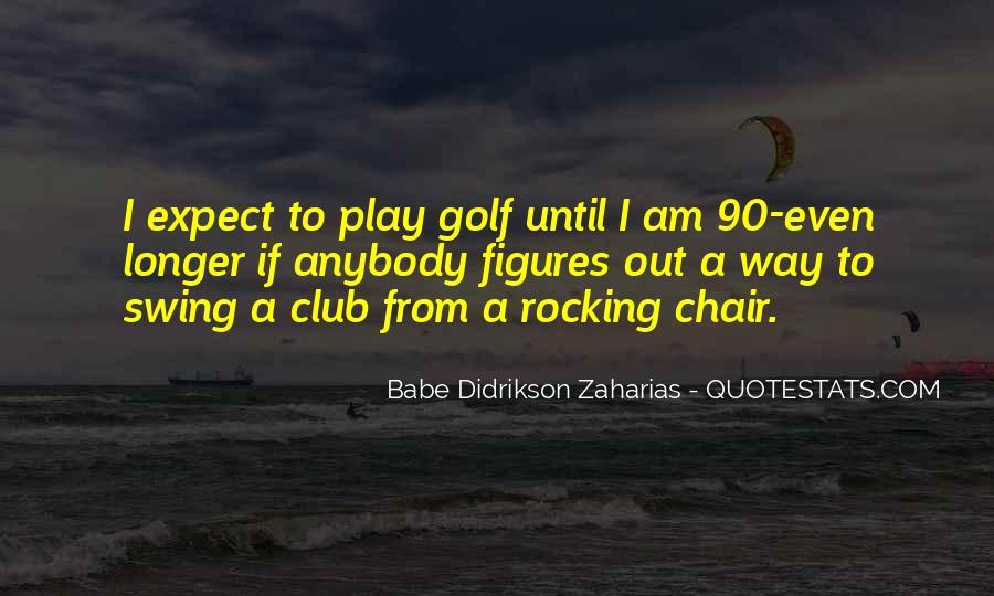 Zaharias Quotes #1038243