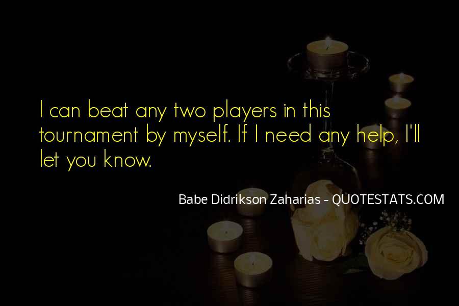 Zaharias Quotes #86941