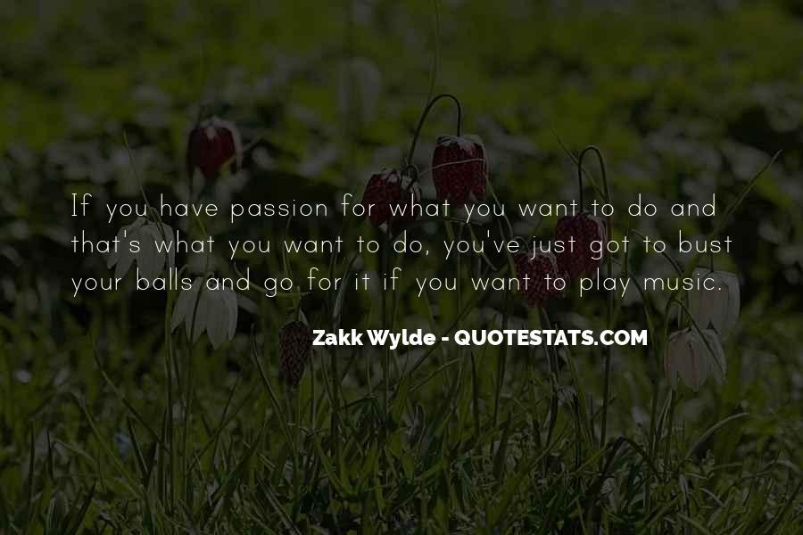 Zakk Quotes #1511636