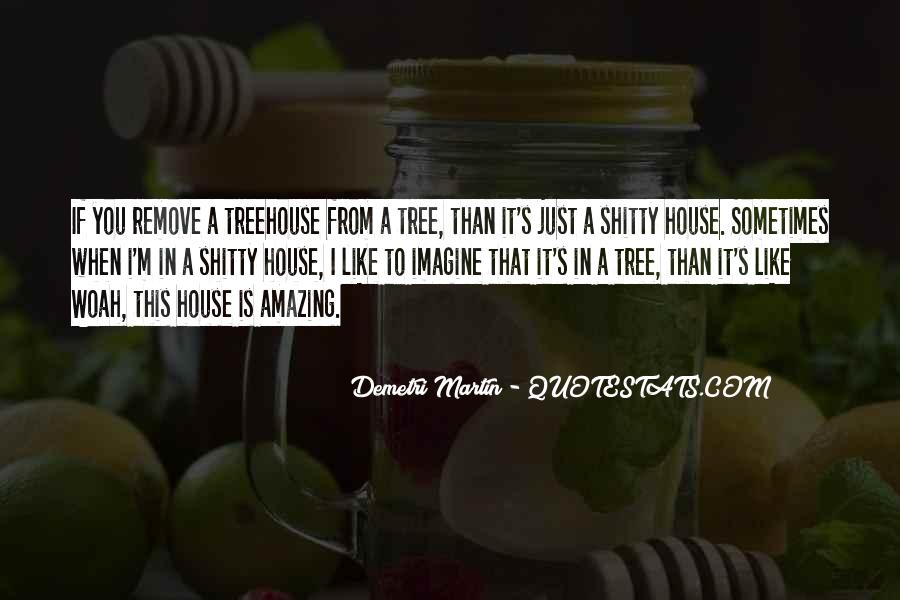 Quotes About A Tree House #827898