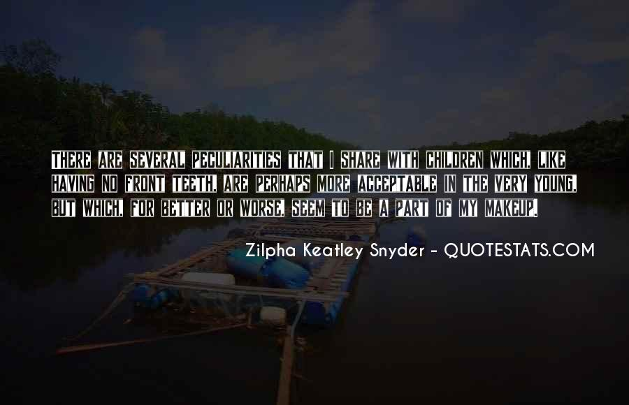 Zilpha Quotes #1802244