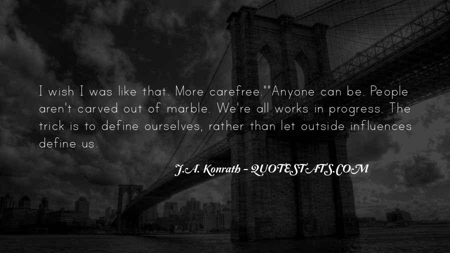 Quotes About Carefree #1160579