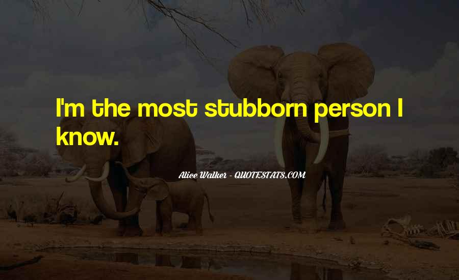 Sayings About A Stubborn Person #1304840