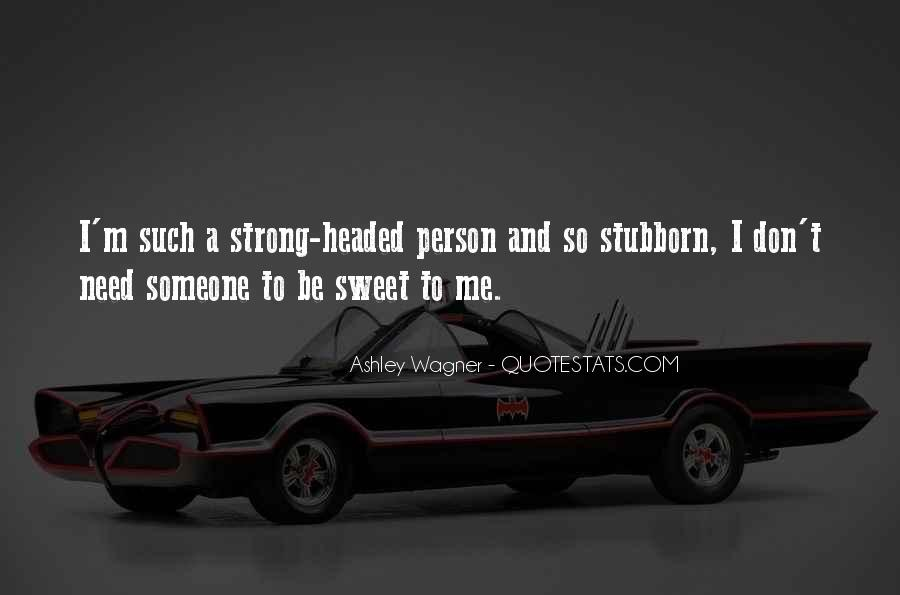 Sayings About A Stubborn Person #1549879
