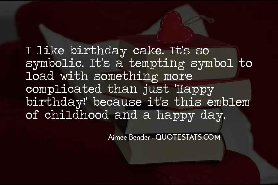 Sayings About A Birthday Cake #1229033