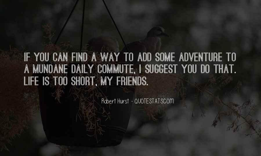 Sayings About Adventure With Friends #164254