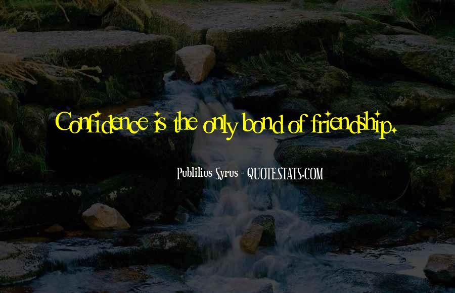 Sayings About Friendship Bonds #1293580