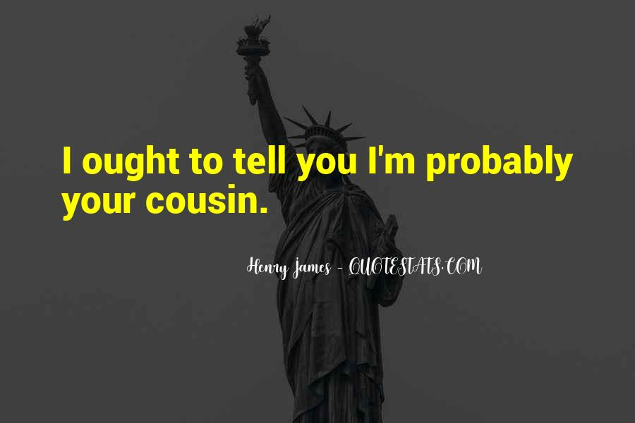 Sayings About Your Cousin #1323151