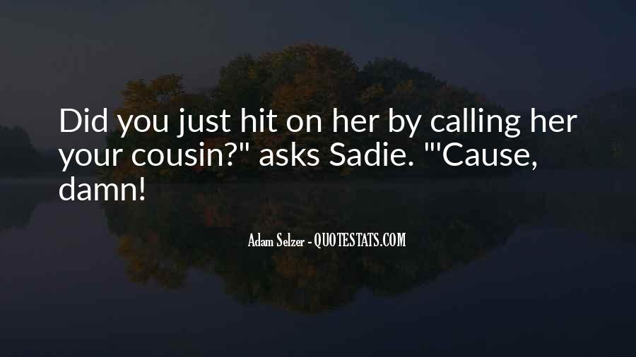 Sayings About Your Cousin #1799814