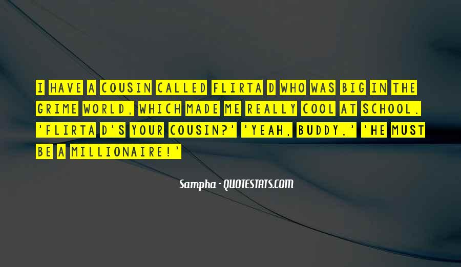Sayings About Your Cousin #42875