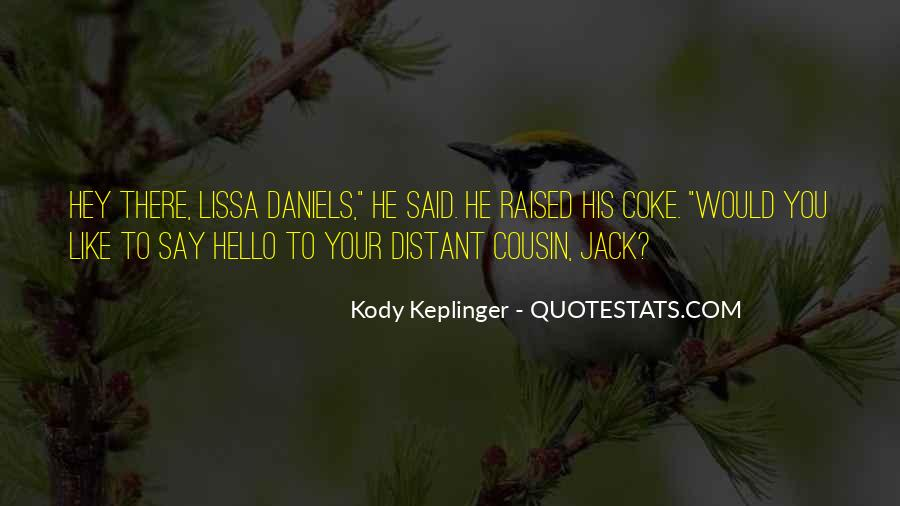 Sayings About Your Cousin #48213