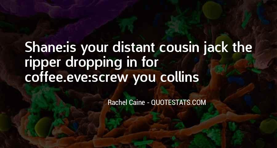 Sayings About Your Cousin #82936