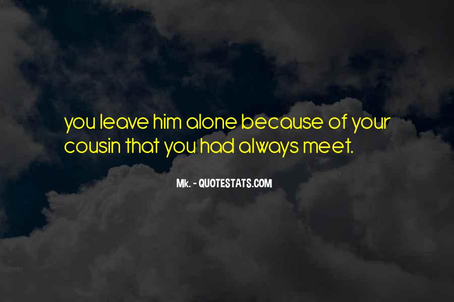Sayings About Your Cousin #870151