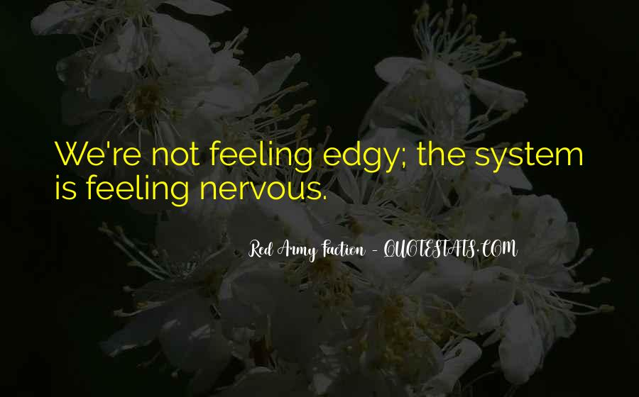 Sayings About Feeling Nervous #1574513