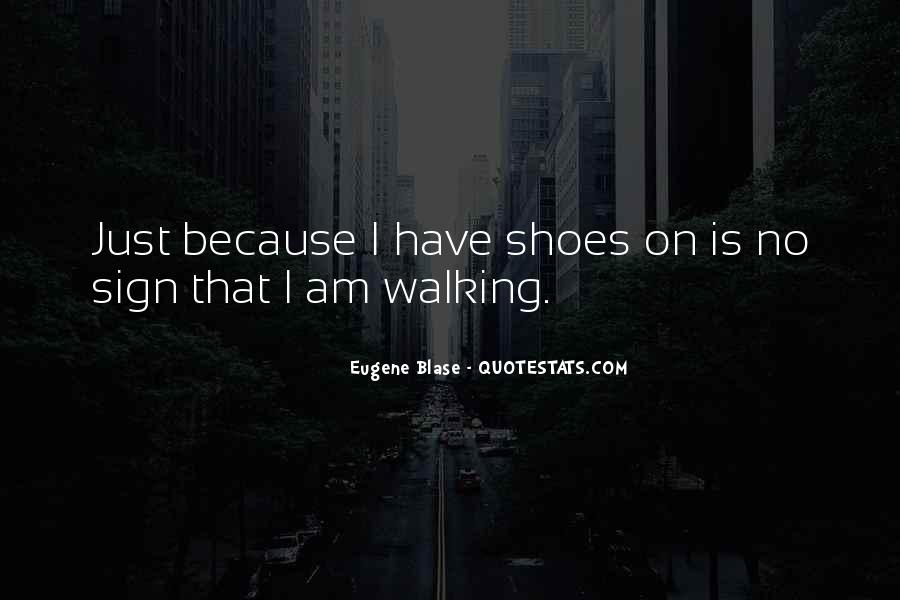 Sayings About Shoes And Walking #244262