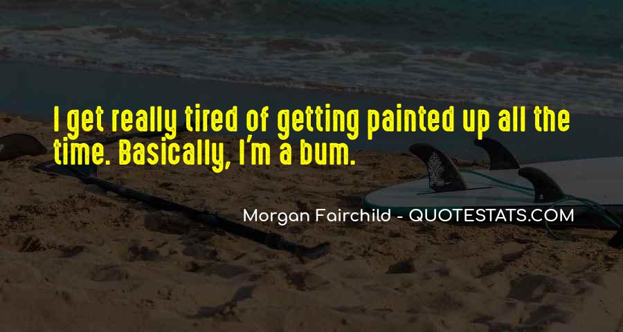 Sayings About Getting Tired #103145