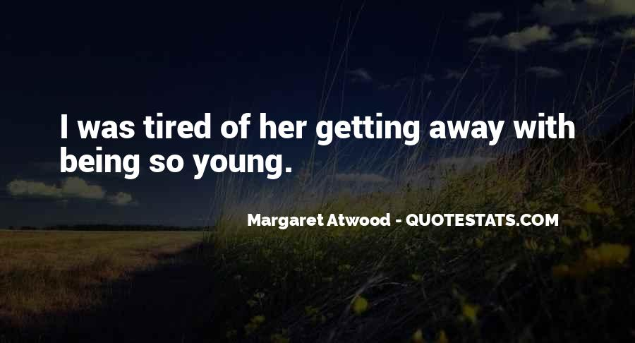 Sayings About Getting Tired #1526874