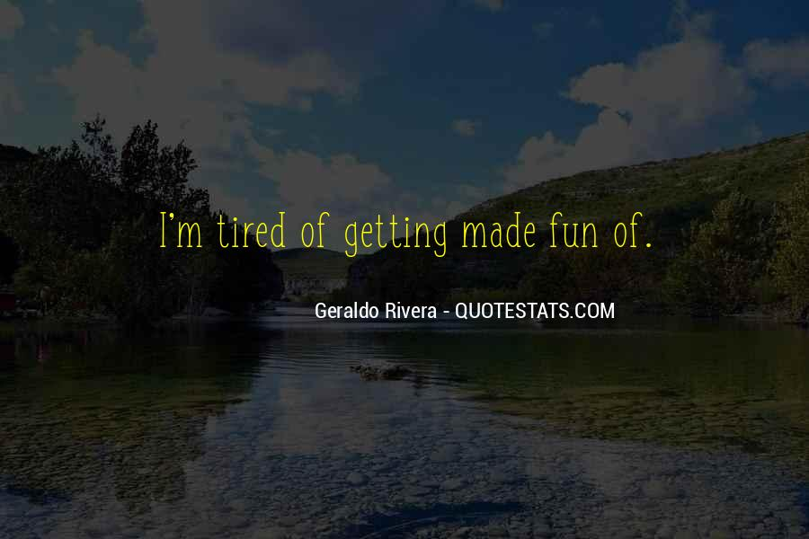 Sayings About Getting Tired #288777