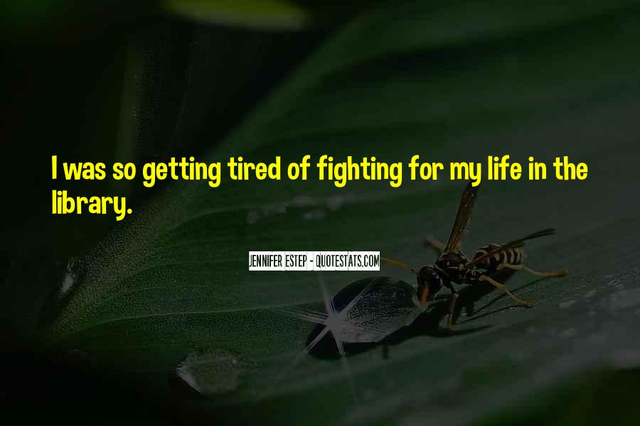 Sayings About Getting Tired #293377