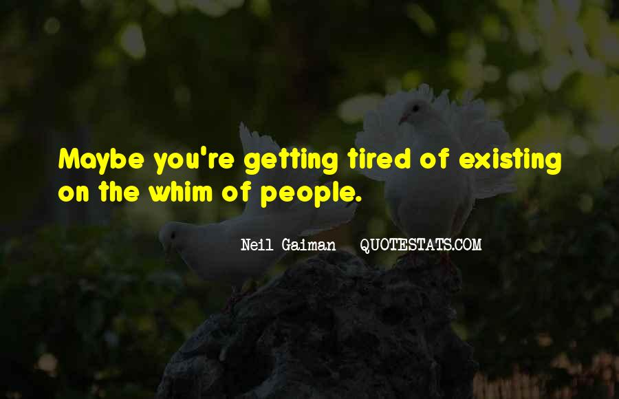 Sayings About Getting Tired #467389