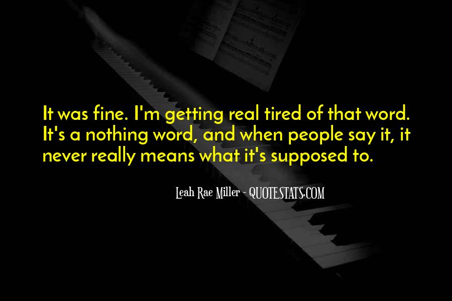Sayings About Getting Tired #636927