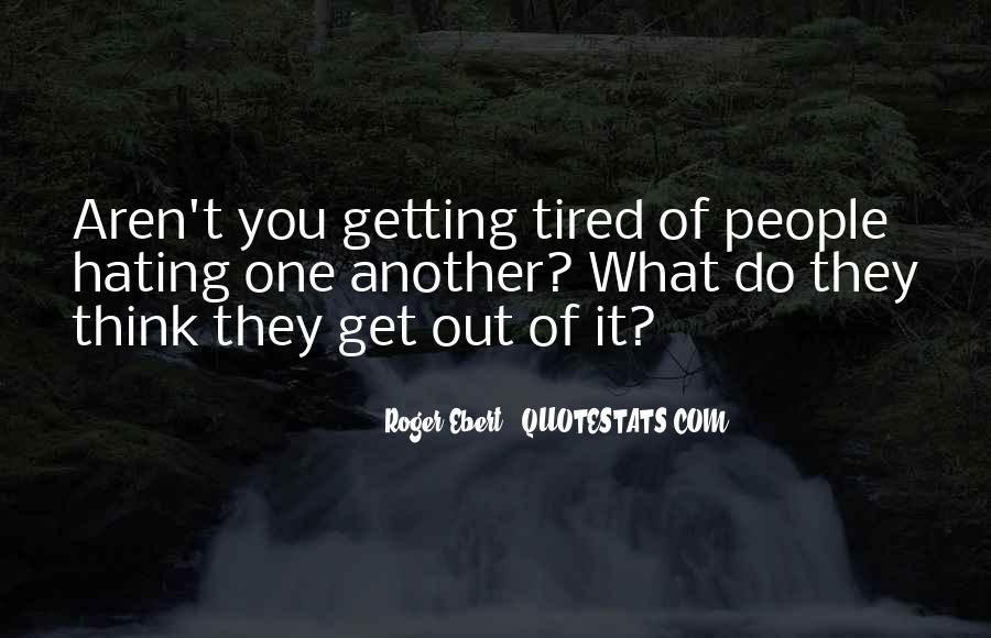 Sayings About Getting Tired #757768