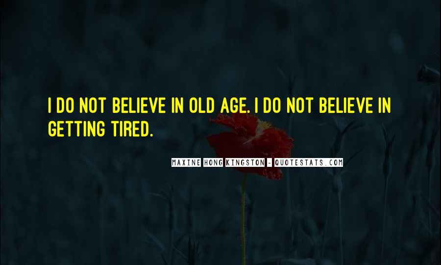 Sayings About Getting Tired #935129