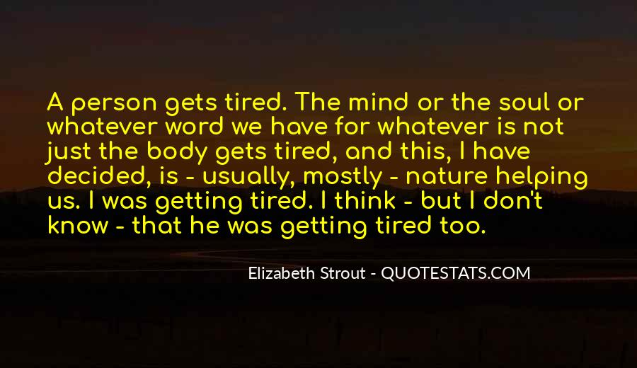 Sayings About Getting Tired #995473