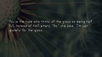 Sayings About The Glass Being Half Full