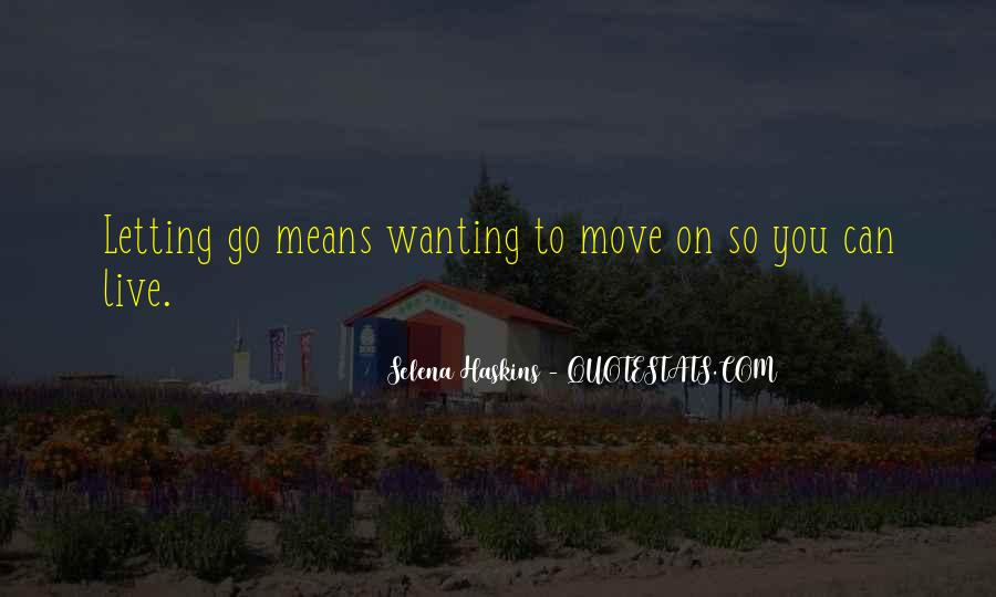 Sayings About Wanting To Move On #1810394