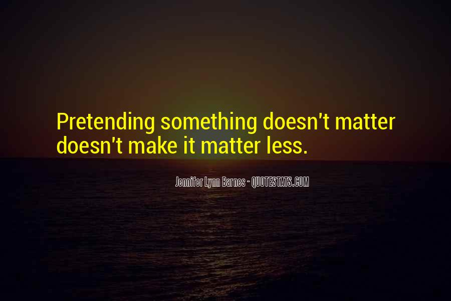 Quotes About Pretending #138728