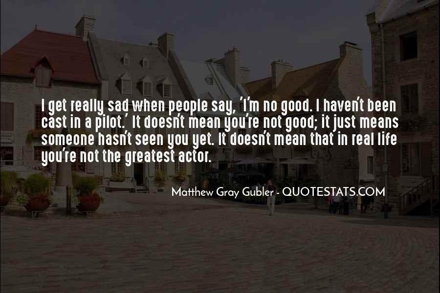 Sayings About A Sad Life #153291