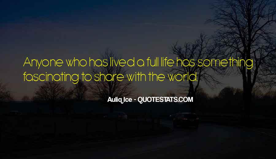 Sayings About Living Life To The Full #1449069